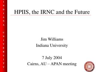 HPIIS, the IRNC and the Future