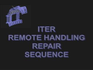 ITER REMOTE HANDLING REPAIR SEQUENCE
