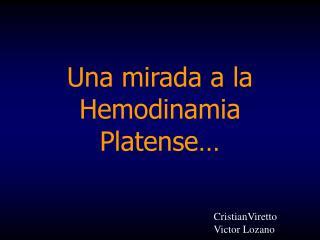 Una mirada a la Hemodinamia Platense…