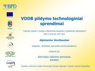 VDDB pildymo technologiniai sprendimai