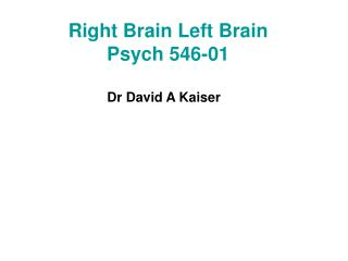 Right Brain Left Brain Psych 546-01