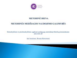 METODINĖ DIENA METODINĖS  MEDŽIAGOS NAUDOJIMO  GALIMYBĖS