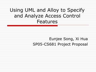 Using UML and Alloy to Specify and Analyze Access Control Features
