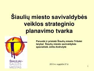 Šiaulių miesto savivaldybės veiklos strateginio planavimo tvarka