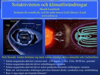 Solaktiviteten och klimatförändringar Henrik Lundstedt