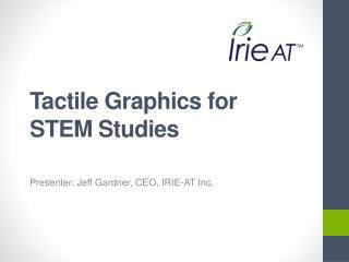 Tactile Graphics for  STEM  Studies