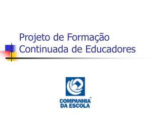 Projeto de Forma��o Continuada de Educadores
