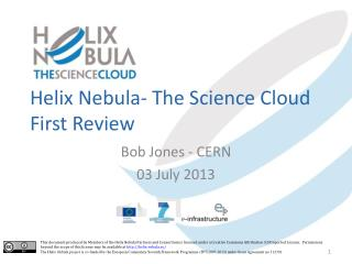 Helix Nebula- The Science Cloud First Review