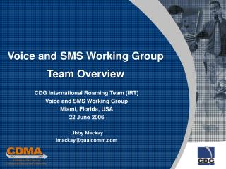 Voice and SMS Working Group Team Overview
