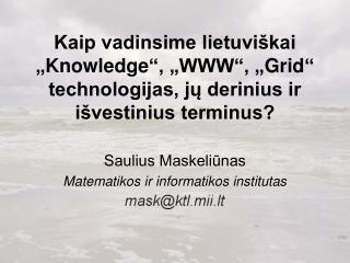 Saulius Maskeliūnas Matematikos ir informatikos institutas .