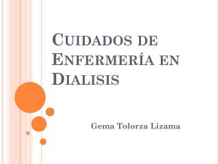 Cuidados de Enfermería en  Dialisis