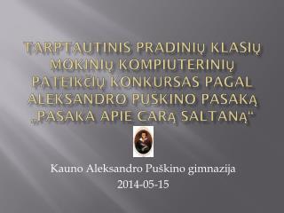 Kauno Aleksandro Puškino gimnazija 2014-05-15