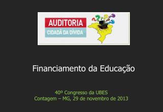 40º  Congresso da  UBES Contagem – MG,  29  de  novembro de  2013