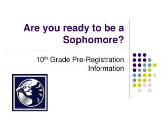 Are you ready to be a Sophomore?