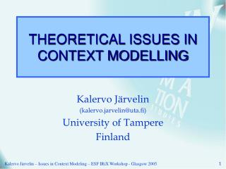 THEORETICAL ISSUES IN  CONTEXT MODELLING