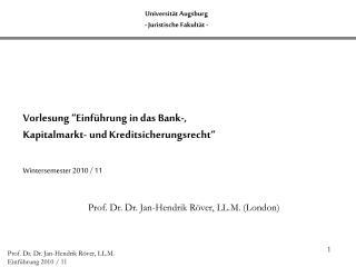 """Vorlesung """" Einführung in das Bank-,  Kapitalmarkt- und Kreditsicherungsrecht"""""""