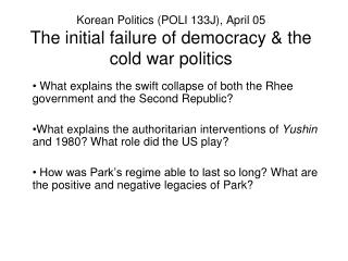 Korean Politics (POLI 133J) , April 05 The initial failure of democracy  &  the cold war politics