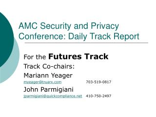 AMC Security and Privacy Conference: Daily Track Report