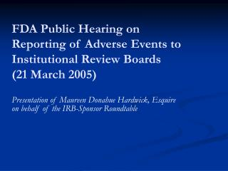 FDA Public Hearing on Reporting of Adverse Events to Institutional Review Boards  (21 March 2005)