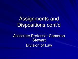 Assignments and Dispositions cont�d