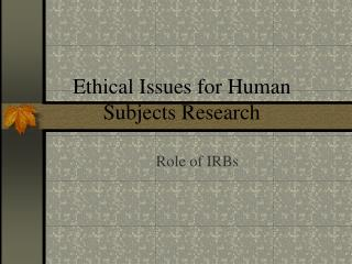 Ethical Issues for Human Subjects Research