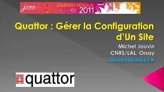 Quattor : Gérer la Configuration d'Un Site