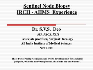 Sentinel Node Biopsy   IRCH - AIIMS  Experience