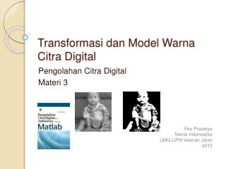 Transformasi dan  Model  Warna  Citra Digital