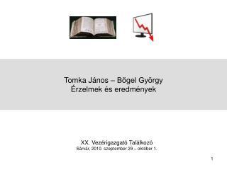 Tomka János – Bőgel György Érzelmek és eredmények