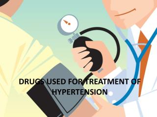 Drugs used for Treatment of  Hypertension