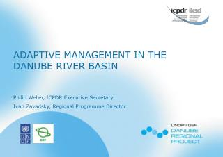 ADAPTIVE MANAGEMENT IN THE DANUBE RIVER BASIN