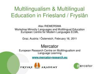 Multilingualism & Multilingual Education in Friesland / Fryslân