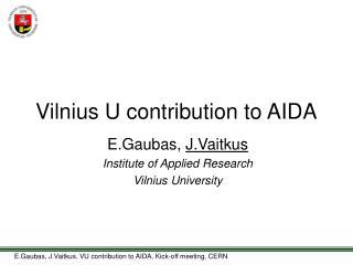 Vilnius U contribution to AIDA
