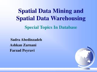 Spatial Data Mining and Spatial Data Warehousing  Special Topics In Database