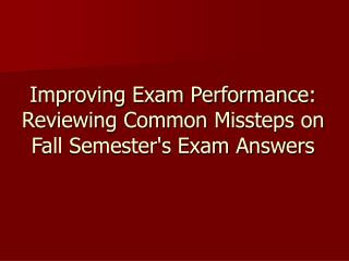 Improving Exam Performance: Reviewing Common Missteps on Fall Semester's Exam Answers