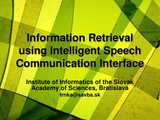 Information Retrieval using Intelligent Speech Communication Interface