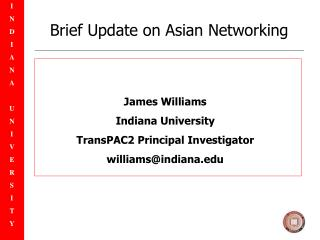 Brief Update on Asian Networking