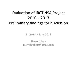 Evaluation of IRCT NSA Project 2010 – 2013 Preliminary findings for discussion