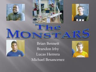Brian Bennett Brandon Irby Lucas Herrera Michael Besancenez
