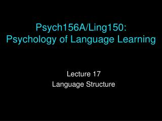 Psych156A/Ling150:  Psychology of Language Learning