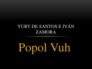 Yury De Santos e Iv�n Zamora