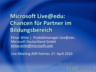 Microsoft  Live@edu:  Chancen  für Partner im Bildungsbereich