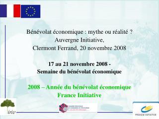 Bénévolat économique : mythe ou réalité ? Auvergne Initiative,  Clermont Ferrand, 20 novembre 2008