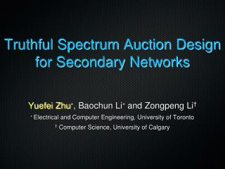 Truthful Spectrum Auction Design for Secondary Networks