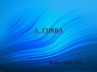 A   CORBA