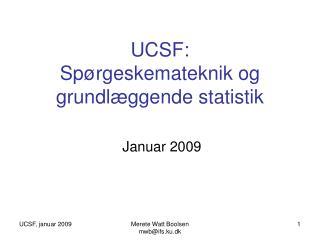 UCSF: Sp rgeskemateknik og grundl ggende statistik