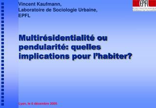 Vincent Kaufmann, Laboratoire de Sociologie Urbaine,  EPFL