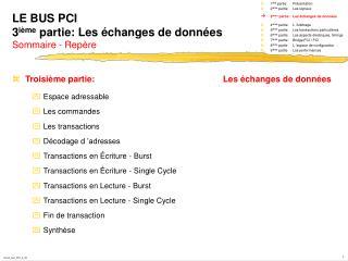 LE BUS PCI 3 ième  partie: Les échanges de données Sommaire - Repère