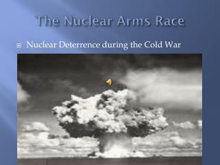 The Nuclear Arms Race