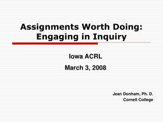 Assignments Worth Doing: Engaging in Inquiry